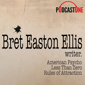 Bret Easton Ellis Podcast