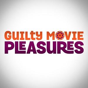 Guilty Movie Pleasures