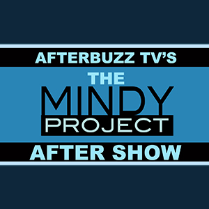 The Mindy Project AfterBuzz TV AfterShow