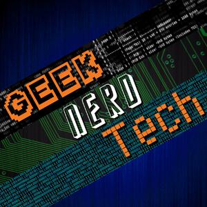 Geek. Nerd. Tech