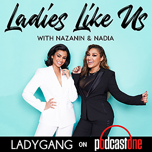 Ladies Like Us with Nazanin and Nadia
