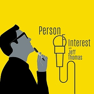 Person of Interest with Jeff Thomas