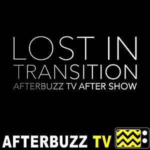 Lost In Transition Reviews and After Show