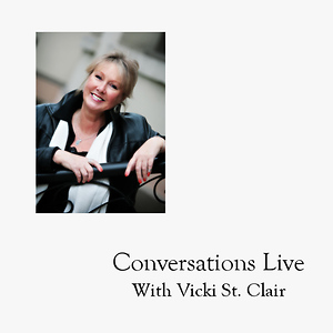 Conversations Live with Vicki St. Clair