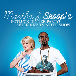 Martha & Snoop's Potluck Dinner Party After Show